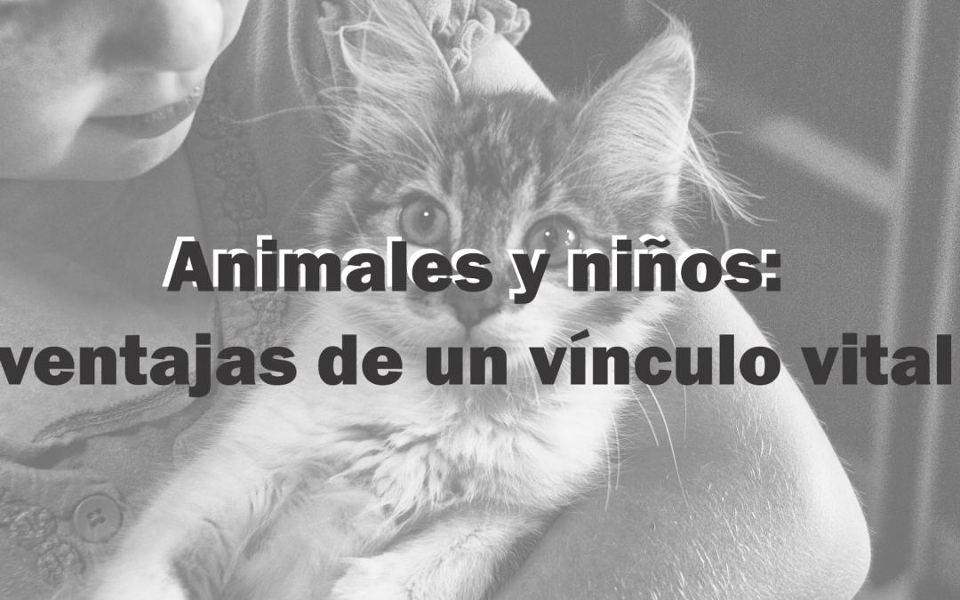 Animales y niños: ventajas de un vínculo vital