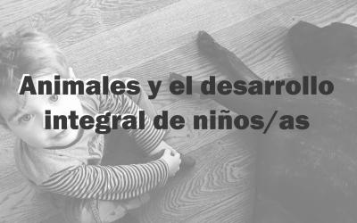 Los animales en el desarrollo integral de los/as niños/as