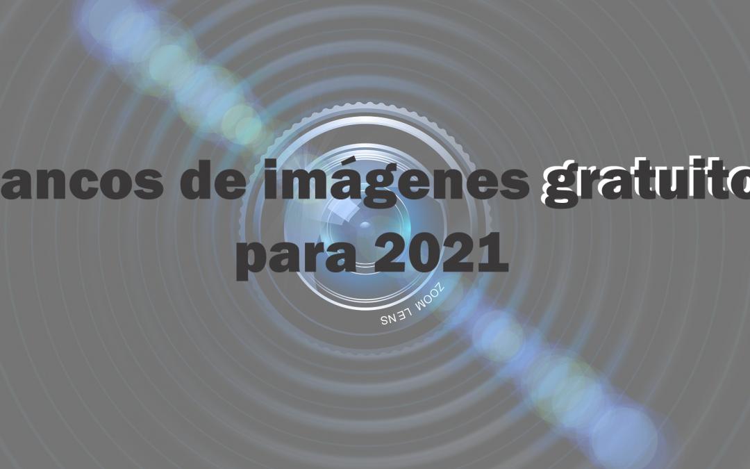 Bancos de imágenes gratuitos para 2021