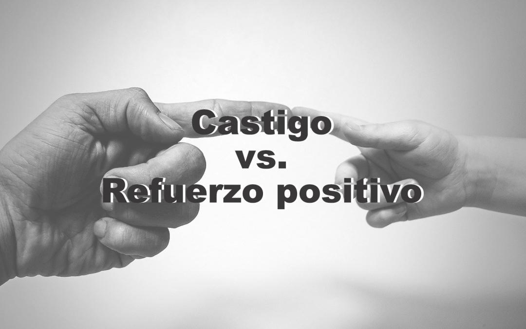 Castigo vs. refuerzo positivo en las conductas de un/a niño/a