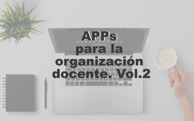 APPs para la organización docente. Vol.2